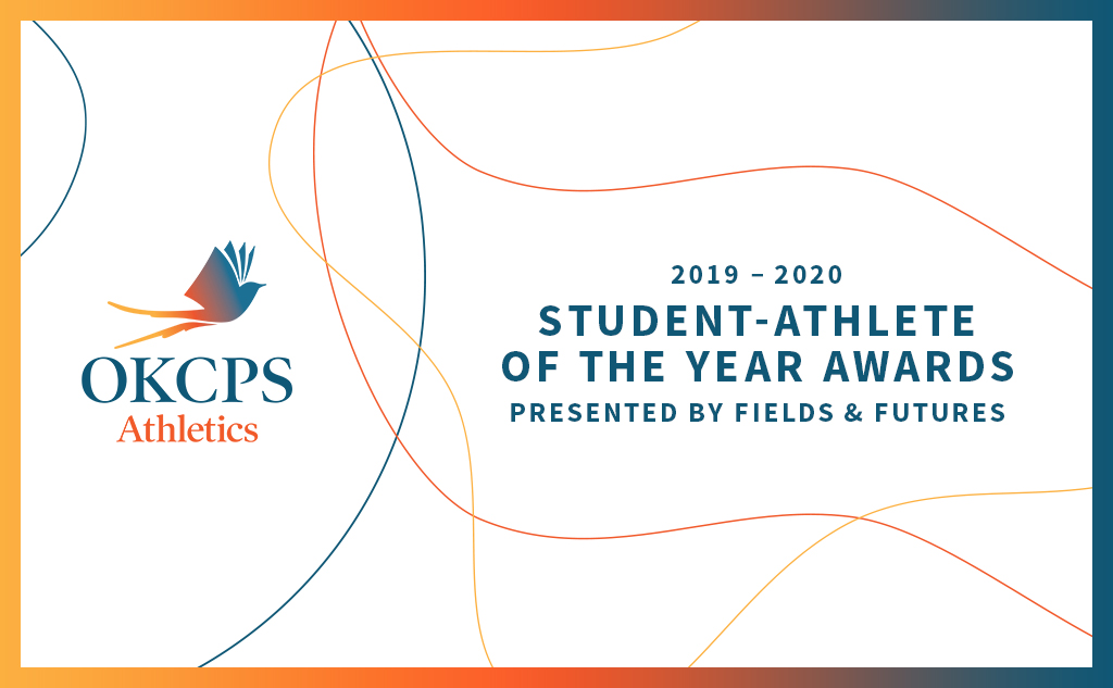 Oklahoma City Public Schools Student Athlete of the Year Award Presented by Fields & Futures