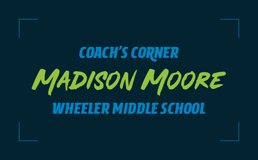 Blog post feature image for the Coach's Corner interview with Wheeler Middle School's Madison Moore.